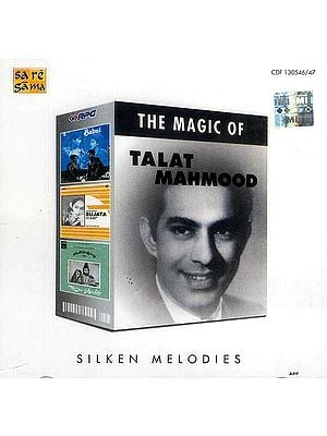 The Magic of Talat Mahmood (Silken Melodies): Set of Two Audio CDs