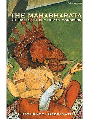 The Mahabharata An Inquiry in the Human Condition