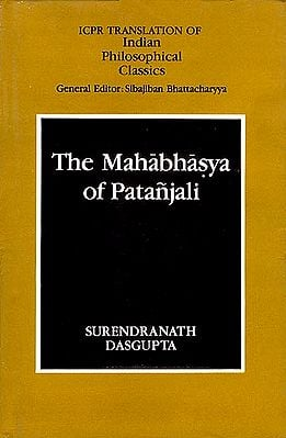 The Mahabhasya of Patanjali - With Annotations (Ahnikas I-IV)