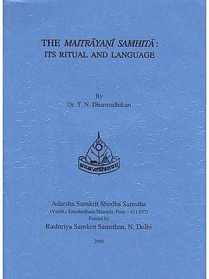 The Maitrayani Samhita Its Ritual And Language
