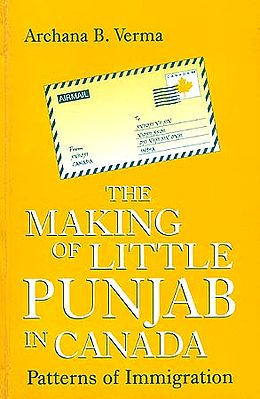 The Making of Little Punjab in Canada: Patterns of Immigration