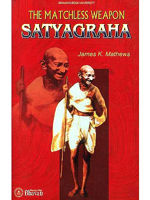 The Matchless Weapon Satyagraha