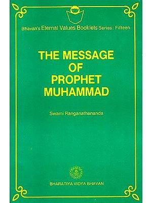 The Message of Prophet Muhammad (Bhavan's Eternal Values Booklets Series: Fifteen)