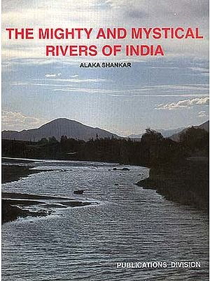 The Mighty and Mystical Rivers of India