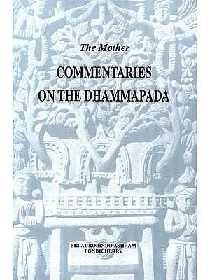 The Mother Commentaries On The Dhammapada