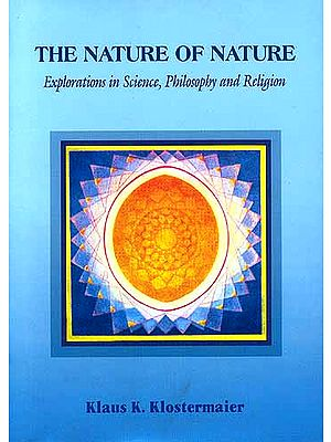 THE NATURE OF NATURE: Explorations in Science, Philosophy and 