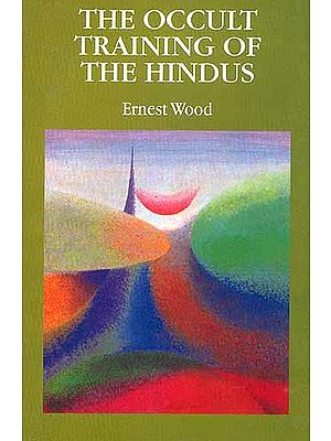 The Occult Traning of The Hindus