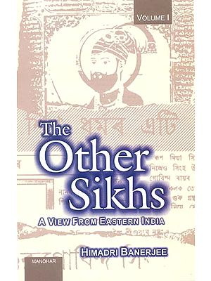 The Other Sikhs ( A view from Eastern India )
