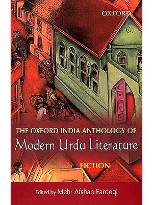 The Oxford India Anthology of Modern Urdu Literature {Fiction}