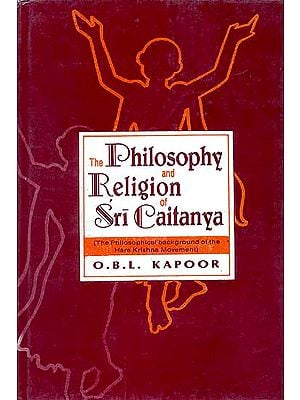 The Philosophy and Religion of Sri Caitanya (Chaitanya) (The Philosophical background of the Hare Krishna Movement)