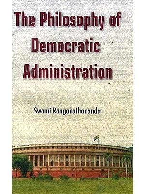 The Philosophy of Democratic Administration