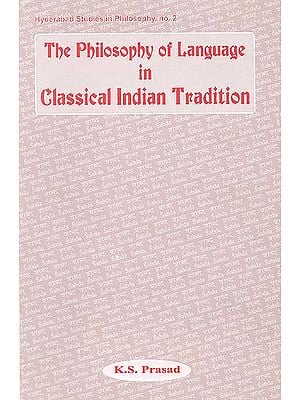 The Philosophy of Language in Classical Indian Tradition