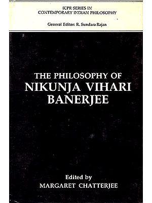 THE PHILOSOPHY OF NIKUNJA VIHARI BAJERJEE