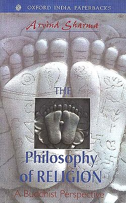 The Philosophy of Religion: A Buddhist Perspective