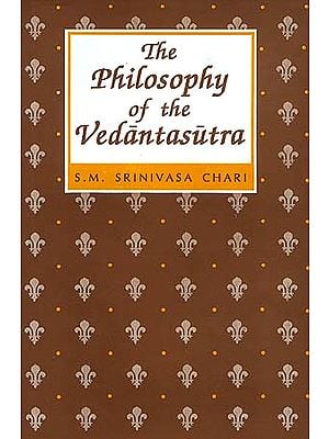 The Philosophy of the Vedanta Sutra (Brahmasutra): A Study based on the Evaluation of the Commentaries of Samkara, Ramanuja and Madhva