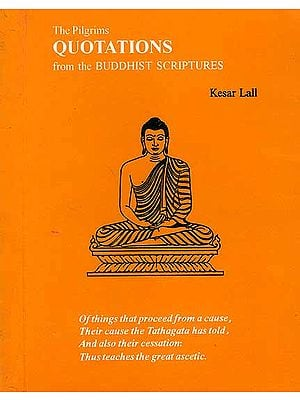 The Pilgrims Quotations from the Buddhist Scriptures