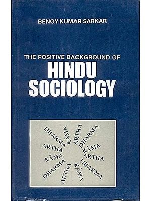 THE POSITIVE BACKGROUND OF HINDU SOCIOLOGY (OLD AND RARE BOOK)
