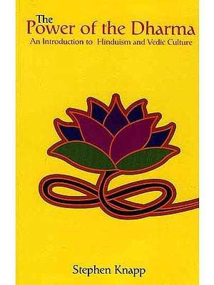 The Power of the Dharma (An Introduction to Hinduism and Vedic Culture)