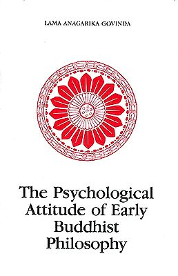 The Psychological Attitude of Early Buddhist Philosophy
