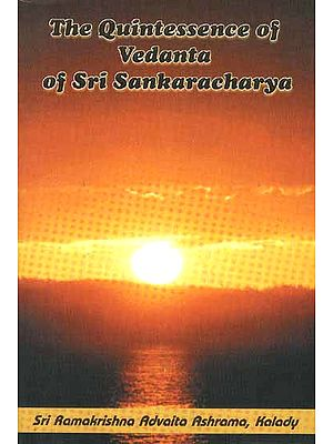The Quintessence of Vedanta of Sri Sankaracharya (Shankaracharya): A Translation of The Sarva Vedanta Siddhanta Sara Sangraha of Acharya Sankara