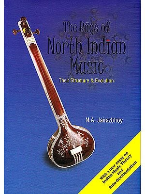 The Rags of North Indian Music: Their Structure and Evolution: With CD