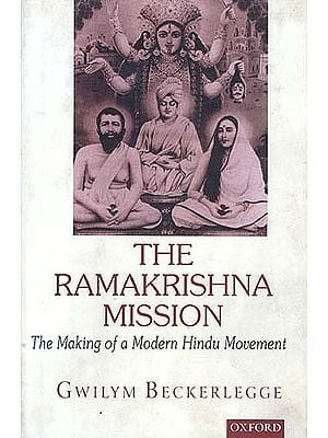 The Ramakrishna Mission: The Making of a Modern Hindu Movement