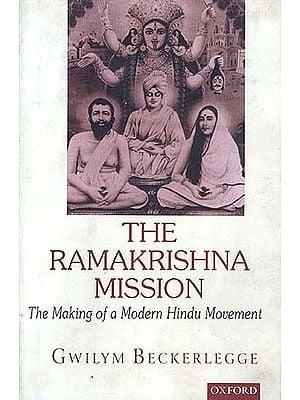 The Ramakrishna Mission: The Making of a Modern Hindu Movement
