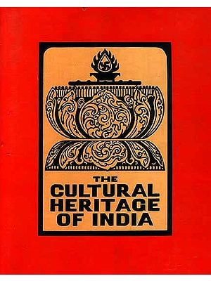 The Religions of India (Cultural Heritage of India Volume IV)