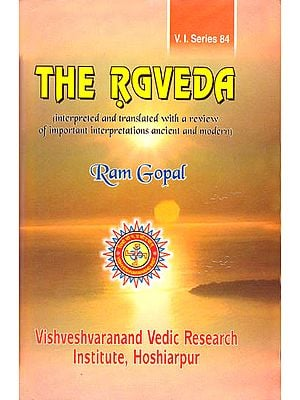 The Rgveda (Interpreted and Translated with a Review of Important Interpretations Ancient and Modern)