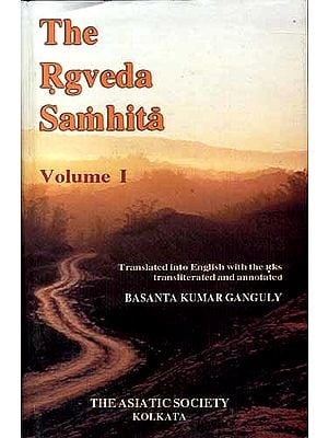 The Rgveda Samhita: Volume I (With Transliteration and Translation)