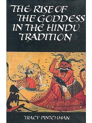 The Rise of the Goddess in the Hindu Tradition