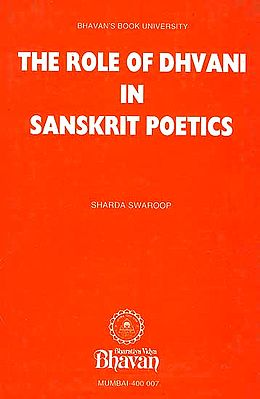 The Role of Dhvani in Sanskrit Poetics (A Thesis submitted to the Banaras Hindu University for the degree of Doctor of Philosophy)