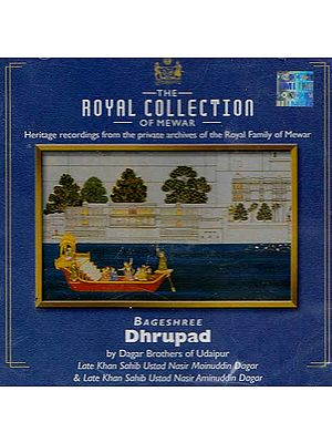 The Royal Collection of Mewar Heritage Recordings from the Private Archives of the  Royal Family of Mewar Bageshree Dhrupad (Audio CD)