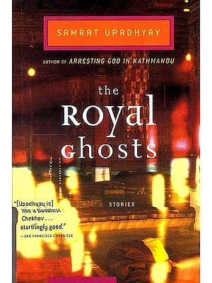 The Royal Ghosts: Stories of Contemporary Nepal