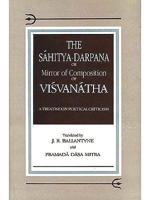 The Sahitya-Darpana or Mirror of Composition of Visvanatha: A Treatise on Poetical Criticism( A Rare Book)