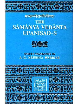 The Samanya Vedanta Upanisads