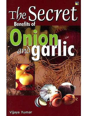 The Secret Benefits of Onion and Garlic