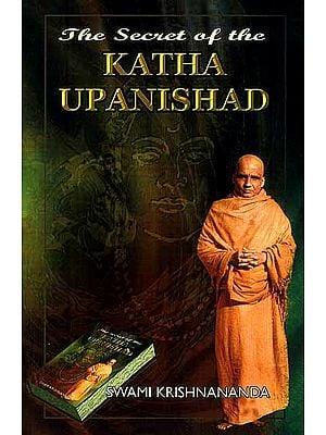 The Secret of The Katha Upanishad