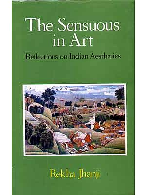 The Sensuous in Art Reflection on Indian Aesthetics