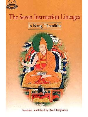 The Seven Instruction Lineages (Jo Nang Taranatha)