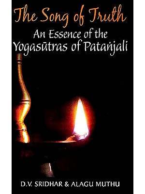 The Song of Truth- An Essence of the Yogasutras of Patanjali