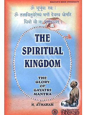 The Spiritual Kingdom The Glory of Gayatri Mantra