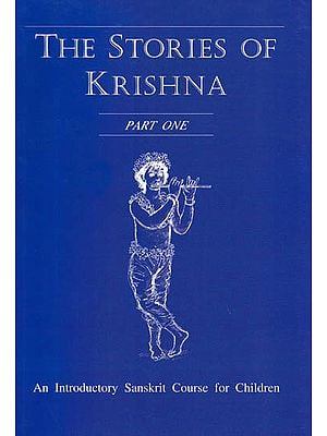 The Stories of Krishna – Part One (An Introductory Sanskrit Course for Children)