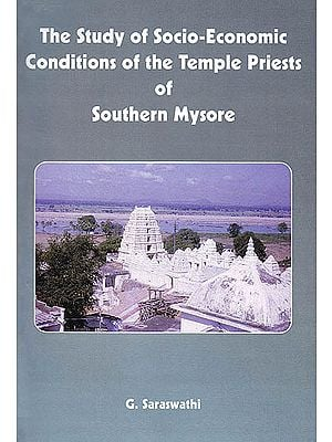The Study of Socio-Economic Conditions of the Temple Priests of Southern Mysore