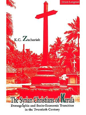 The Syrian Christians of Kerala (Demographic and Socio-Economic Transition In The Twentieth Century)