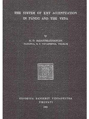 The System of Krt Accentuation in Panini and the Veda (A Old and Rare Book)