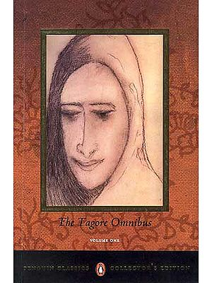 The Tagore Omnibus: Volume One