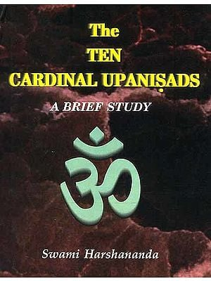 The Ten Cardinal Upanisads: A Brief Study