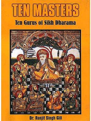 The Ten Masters (The Gurus of Sikh Dharma)