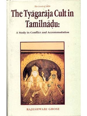 The Tyagaraja Cult in Tamilnadu: A Study in Conflict and Accomodation